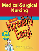 Medical-surgical Nursing Made Incredibly Easy!.