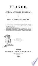 France Social  Literary  Political by Henry Lytton Bulwer