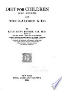 Diet for Children (and Adults) and the Kalorie Kids by Lulu Hunt Peters PDF