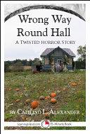 Wrong Way Round Hall