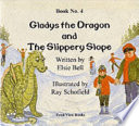 Gladys The Dragon And The Slippery Slope