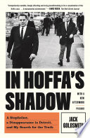 """""""In Hoffa's Shadow: A Stepfather, a Disappearance in Detroit, and My Search for the Truth"""" by Jack Goldsmith"""