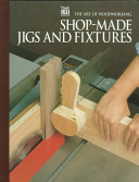 Shopmade Jigs and Fixtures