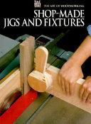 Shopmade Jigs and Fixtures