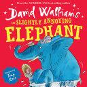 The Slightly Annoying Elephant  Read aloud by David Walliams