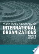 The Europa Directory Of International Organizations 2021