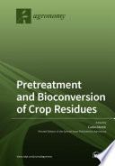 Pretreatment and Bioconversion of Crop Residues