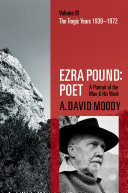 Ezra Pound: Poet: The Tragic Years, 1939-1972