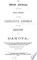 House Journal of the ... Session of the Legislative Assembly of the Territory of Dakota ...