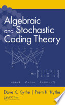 Algebraic and Stochastic Coding Theory