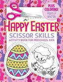 Happy Easter Scissor Skills Activity Book for Preschool Kids