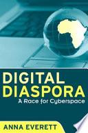 """Digital Diaspora: A Race for Cyberspace"" by Anna Everett"