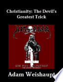 Christianity  The Devil s Greatest Trick