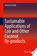 Sustainable Applications of Coir and Other Coconut By products