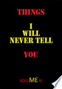 Things I Will Never Tell You Book