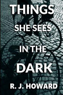 Things She Sees in the Dark