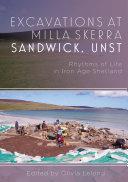 Excavations at Milla Skerra Sandwick, Unst