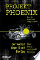 Projekt Phoenix  : Der Roman über IT und DevOps