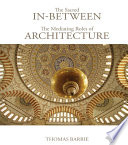 The Sacred In-Between: The Mediating Roles of Architecture
