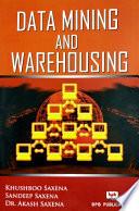 DATA MINING AND WAREHOUSING - Khusboo Saxena/Sandeep Saxena