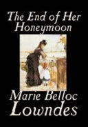 Download The End of Her Honeymoon by Marie Belloc Lowndes, Fiction Book