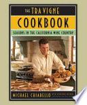 """The Tra Vigne Cookbook: Seasons in the California Wine Country"" by Michael Chiarello, Penelope Wisner, Karl Petzke"