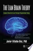 The Lean Brain Theory  : Complex Networked Lean Strategic Organizational Design