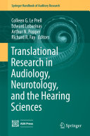 Translational Research in Audiology  Neurotology  and the Hearing Sciences