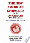 The New American Ephemeris for the 20th Century, 1900 to 2000, at Noon