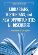 Librarians Historians And New Opportunities For Discourse A Guide For Clio S Helpers