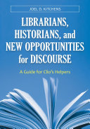 Librarians, Historians, and New Opportunities for Discourse: A Guide for Clio's Helpers Pdf