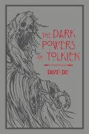 The Dark Powers of Tolkien Pdf/ePub eBook