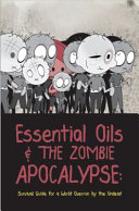 Essential Oils and the Zombie Apocalypse