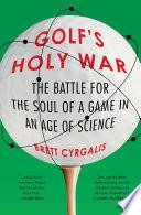 Golf s Holy War