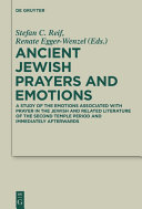 Ancient Jewish prayers and emotions: emotions associated with Jewish prayer in and around the Second Temple period