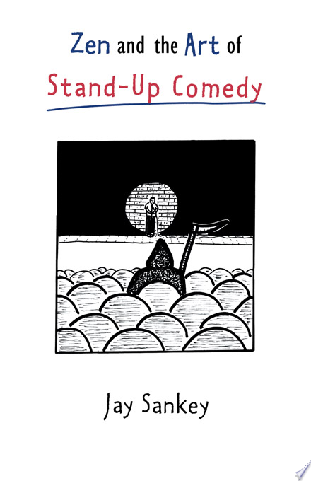 Zen and the Art of Stand Up Comedy