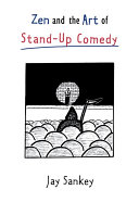 Zen and the Art of Stand-Up Comedy