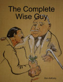 The Complete Wise Guy