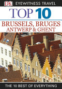 DK Eyewitness Top 10 Travel Guide  Brussels  Bruges  Antwerp   Ghent