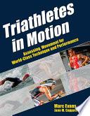Triathletes in motion / Marc Evans, Jane Cappaert, PhD.