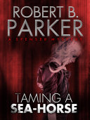 Taming a Sea Horse  A Spenser Mystery 13