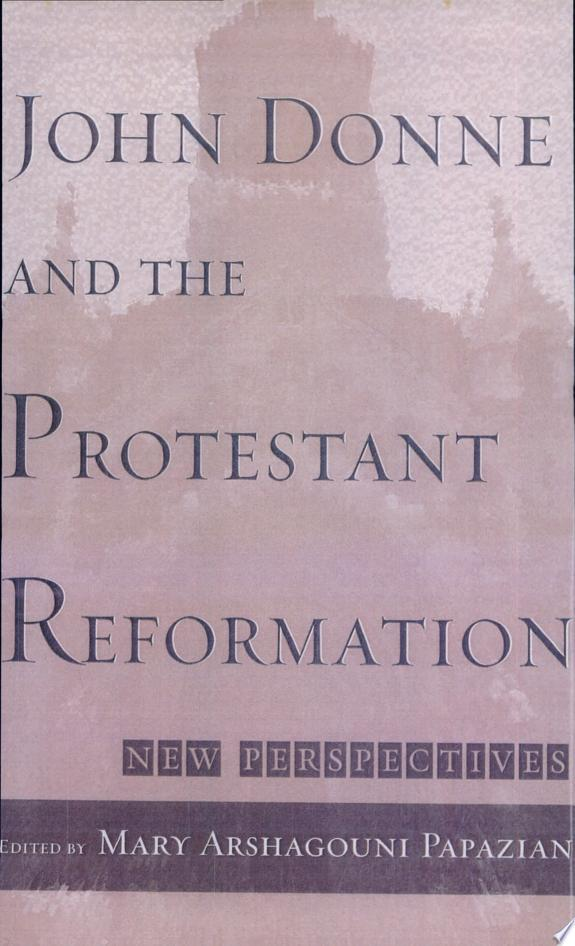 John Donne and the Protestant Refor