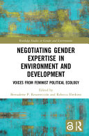 Negotiating Gender Expertise in Environment and Development