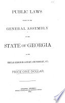 Public Laws Passed By The General Assembly Of The State Of Georgia At Its Regular Session In January And February 1875