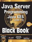 Java Server Programming  Java Ee5  J2Ee 1 5  Black Book  Beginners Ed   With Cd