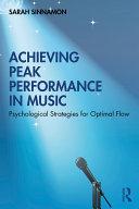 Achieving Peak Performance in Music