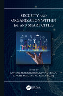 Security And Organization Within Iot And Smart Cities Book PDF