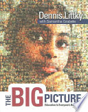 """""""The Big Picture: Education is Everyone's Business"""" by Dennis Littky, Samantha Grabelle, Association for Supervision and Curriculum Development"""