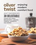 Oliver Twist Enjoying Modern Comfort Food