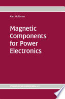 Magnetic Components for Power Electronics Book